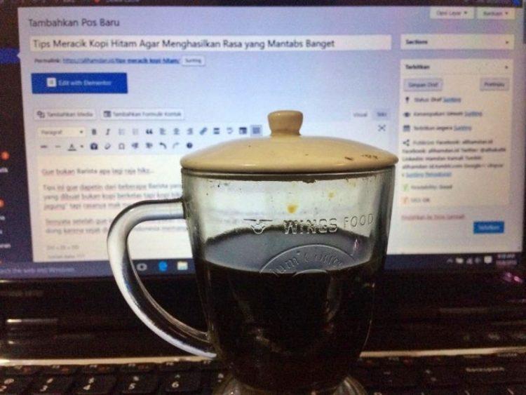 kopi hitam buatan gue